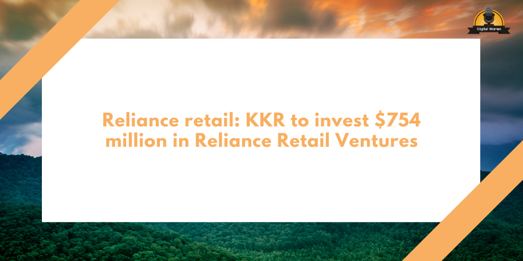 KKR to invest $754 million in Reliance Retail Ventures