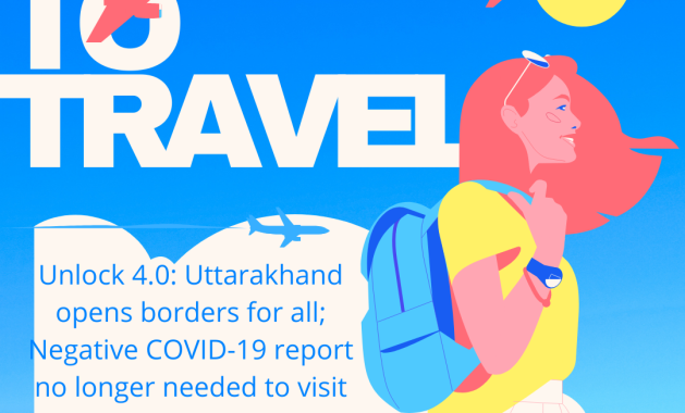 Uttarakhand lifts all travel restrictions and tourists will no longer need to produce Covid-negative certificates to travel to the state.