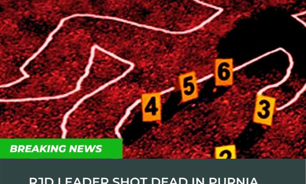 RJD leader shot dead in Purnia