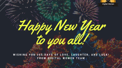 Digital Women wishes you and those close to you a very Happy New Year!